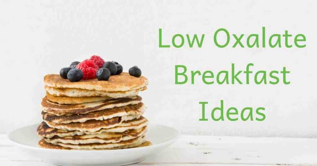 Low Oxalate Breakfast Ideas