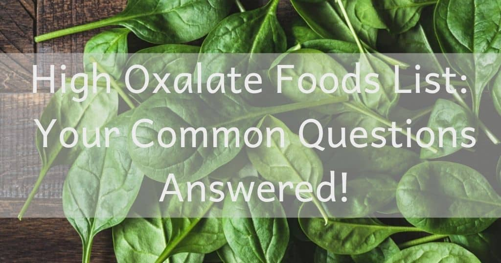 high oxalate foods list