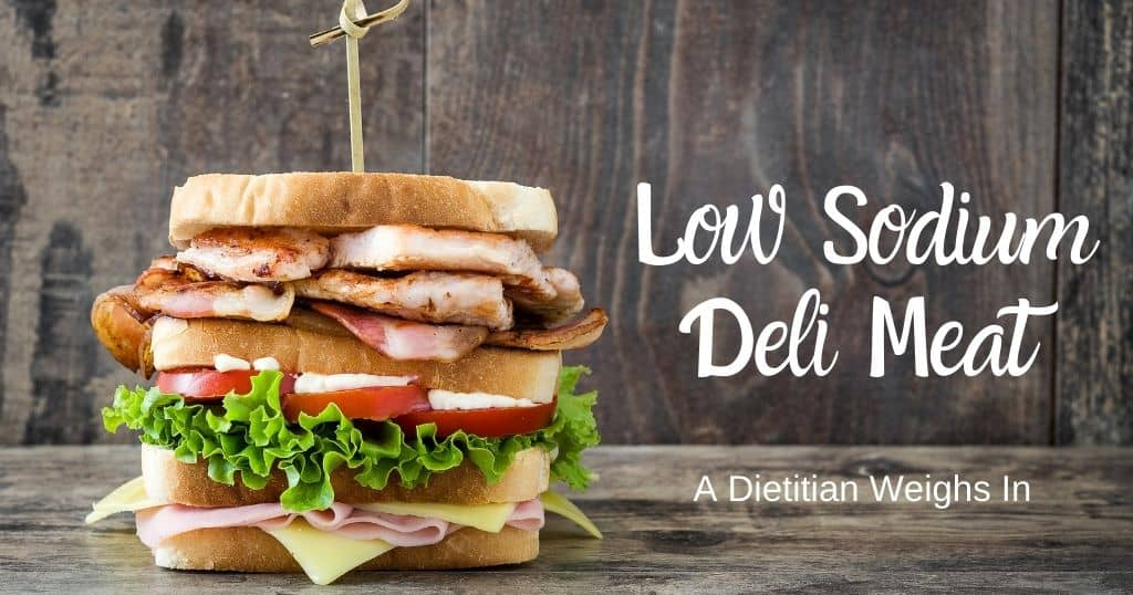 Picture of deli sandwich with post title: Low sodium deli meat: a dietitian weighs in