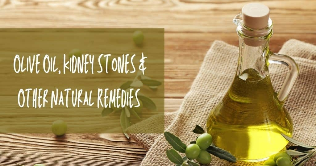Olive Oil Kidney Stones Other Natural Remedies The Kidney Dietitian