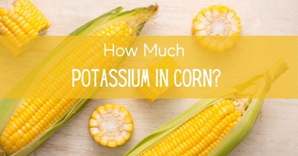 "Corn cobs with title ""potassium in corn"" over picture"