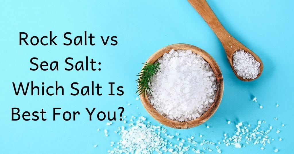 Picture of salt bowl and spoon with title: Rock Salt vs Sea Salt: Which Salt is Best for You? overlayed