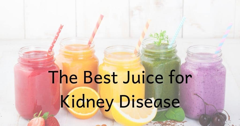 "5 types of juices in mason jars with title of post (""the best juice for kidney disease"") over the image"
