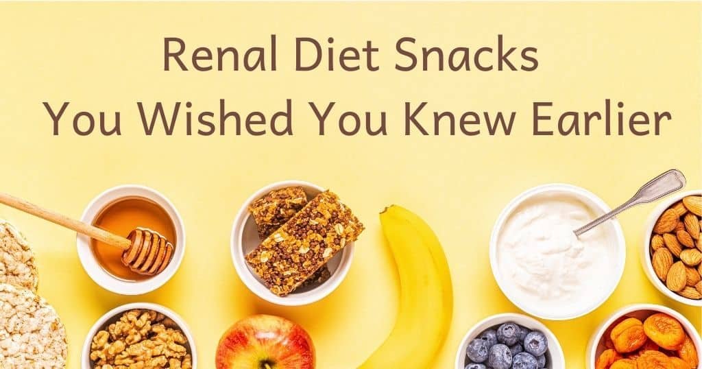 """Healthy snacks with yellow background and title """"renal diet snacks you wished you knew earlier"""""""