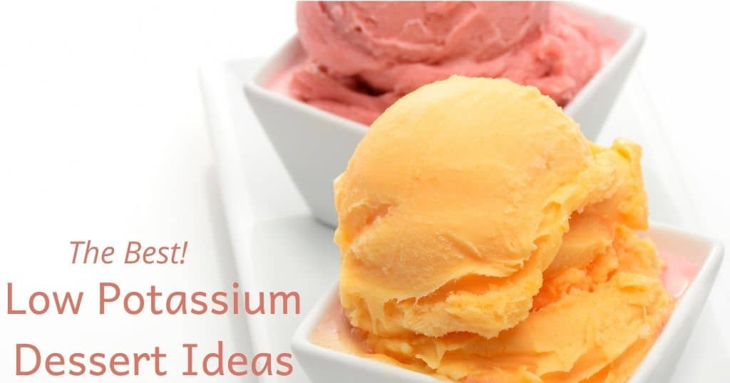 Orange and red sorbet in white dishes with title: Low Potassium Dessert Ideas overlay