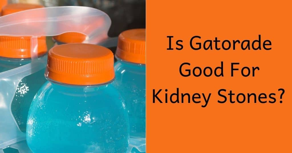 Blue Gatorade bottles with the post title: Is Gatorade Good for Kidney Stones?