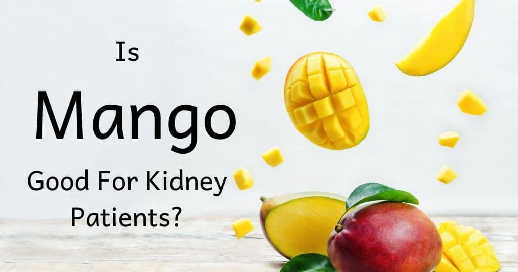 """Image of fresh cut mango with post title: Is Mango Good For Kidney Patients?"""" over the top of image"""